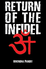 Return of the Infidel: A Review