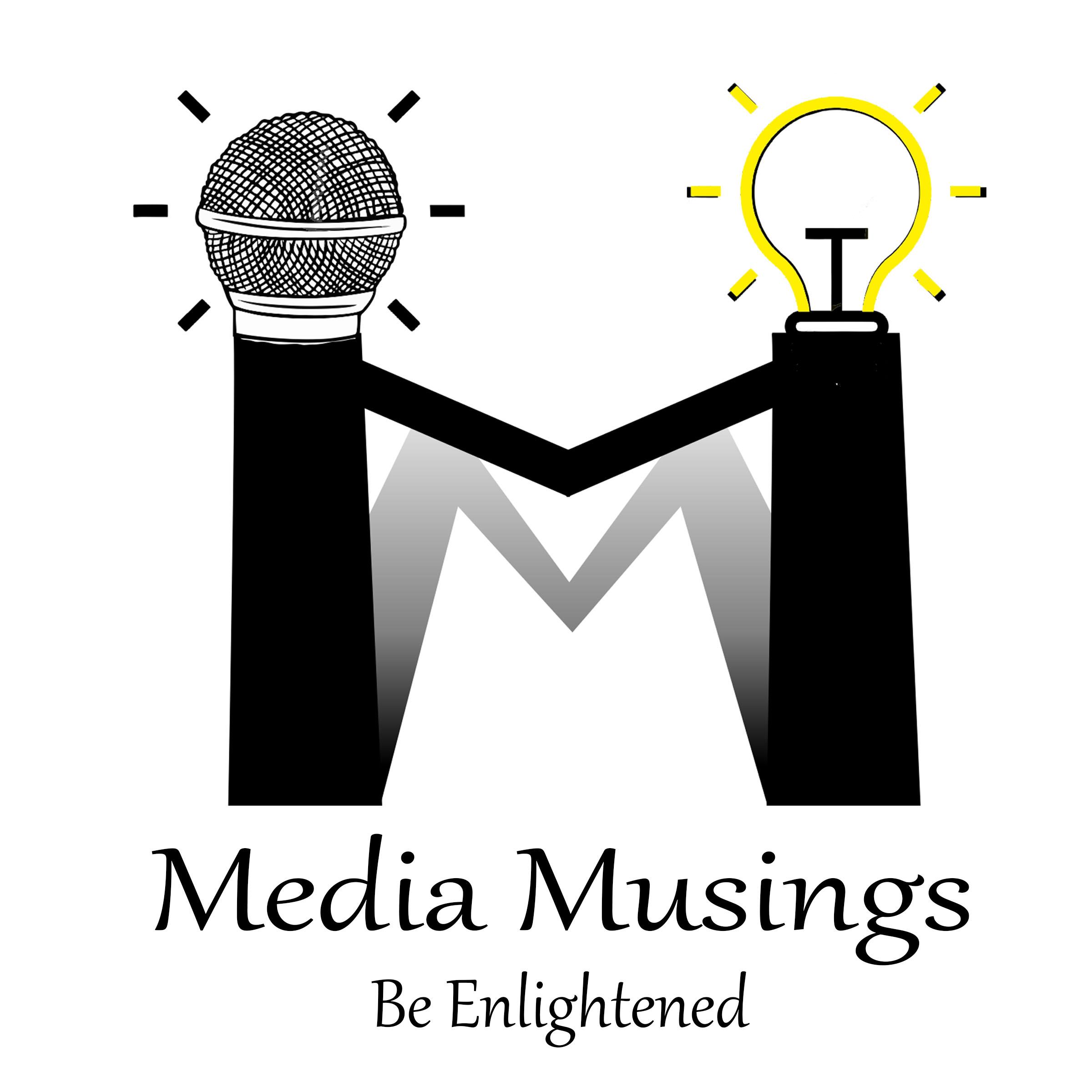 Media Musings Episode 8
